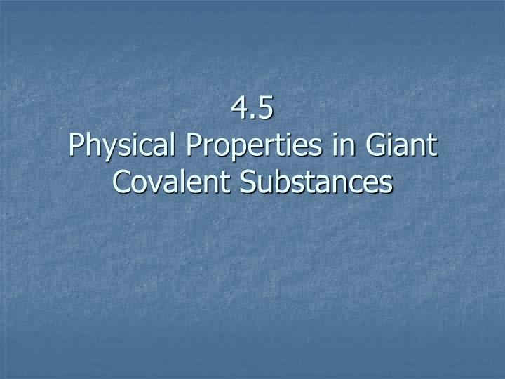 4 5 physical properties in giant covalent substances n.