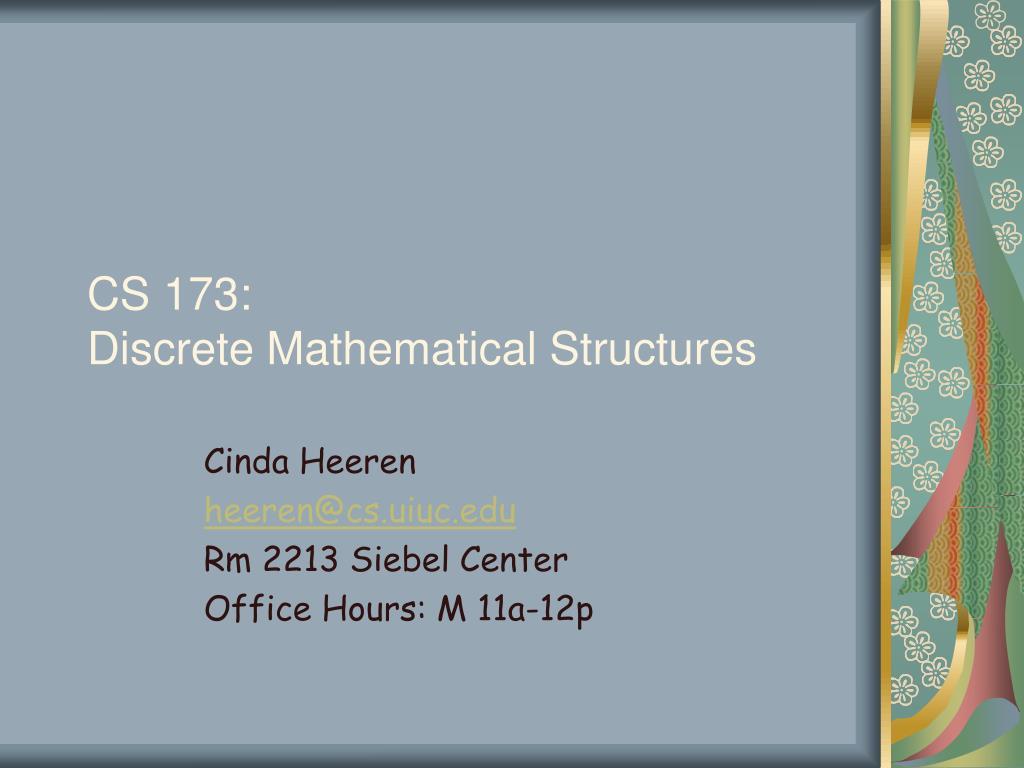 cs 173 discrete mathematical structures l.