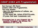caraf cara with fragmentation