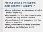are our political institutions more generally to blame