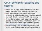 count differently baseline and scoring