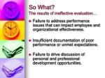 so what the results of ineffective evaluation