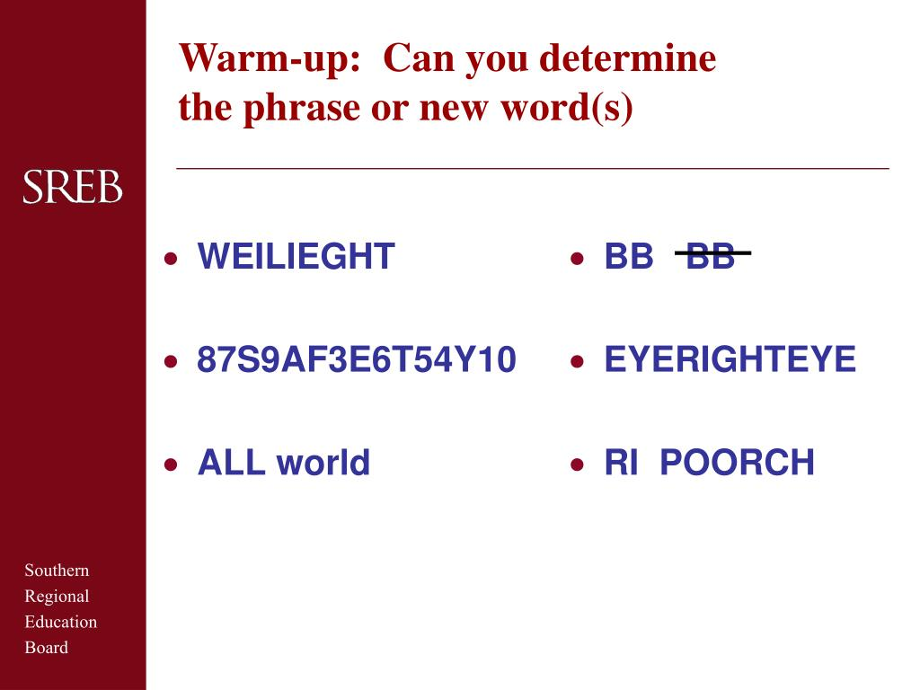 warm up can you determine the phrase or new word s l.