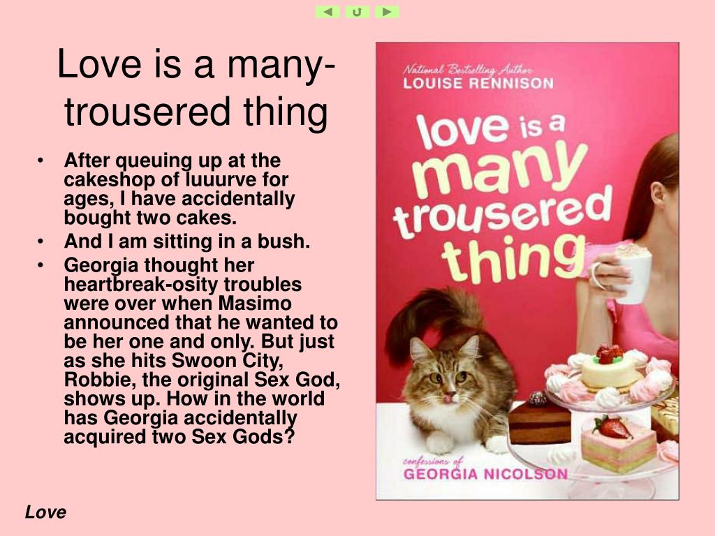 Love is a many-trousered thing