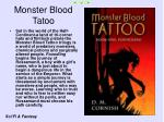 monster blood tatoo