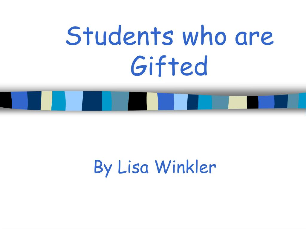 students who are gifted l.