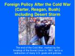 foreign policy after the cold war carter reagan bush including desert storm