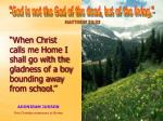 when christ calls me home i shall go with the gladness of a boy bounding away from school
