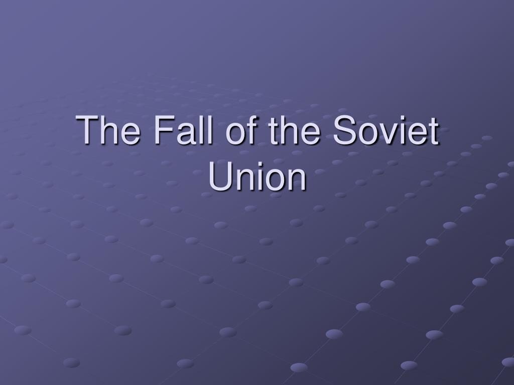 the fall of the soviet union l.
