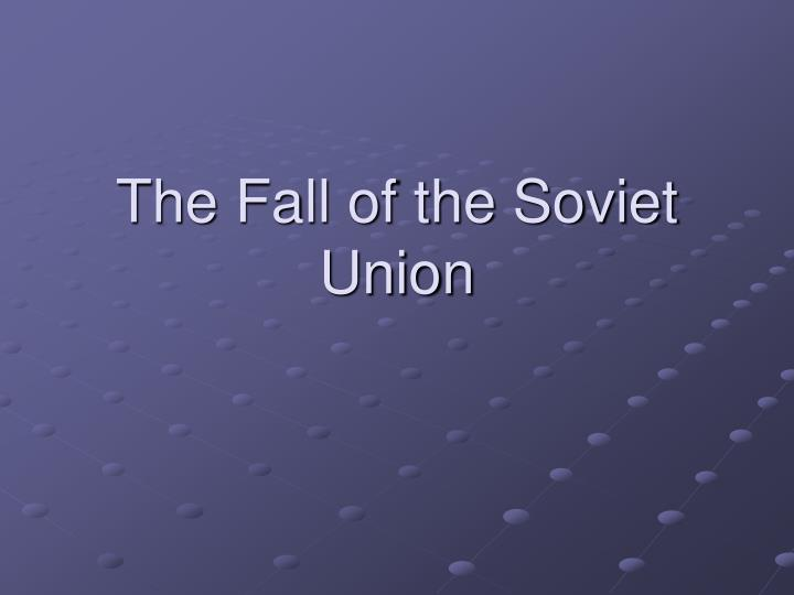 the fall of the soviet union n.