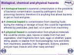 biological chemical and physical hazards