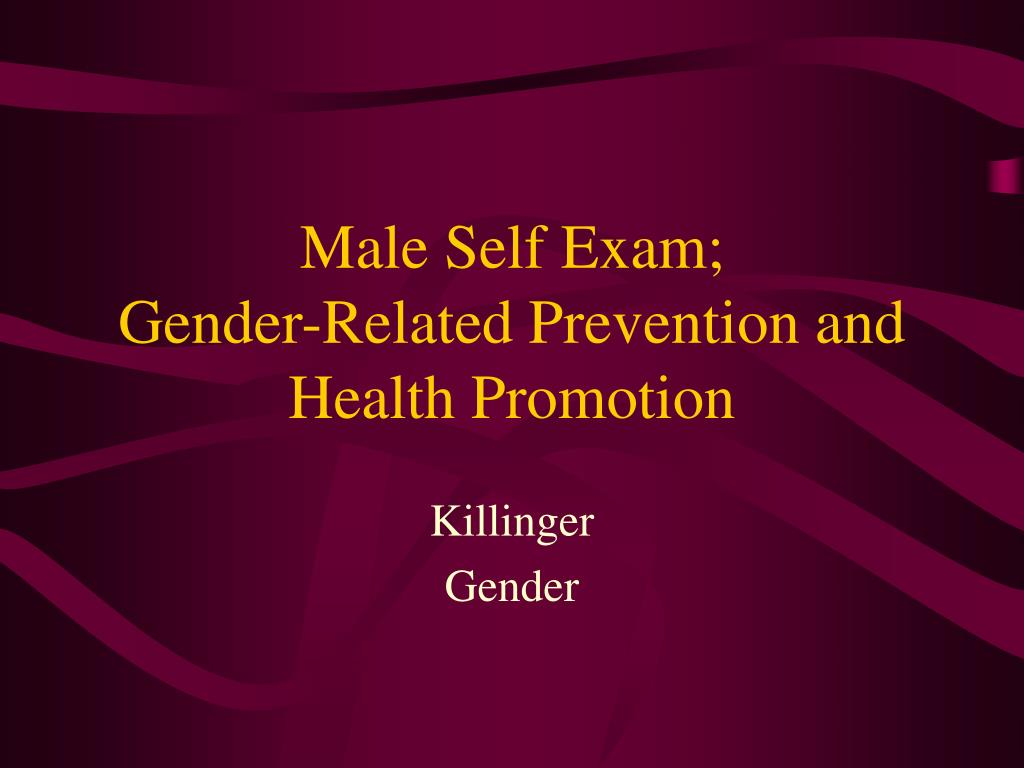 male self exam gender related prevention and health promotion l.