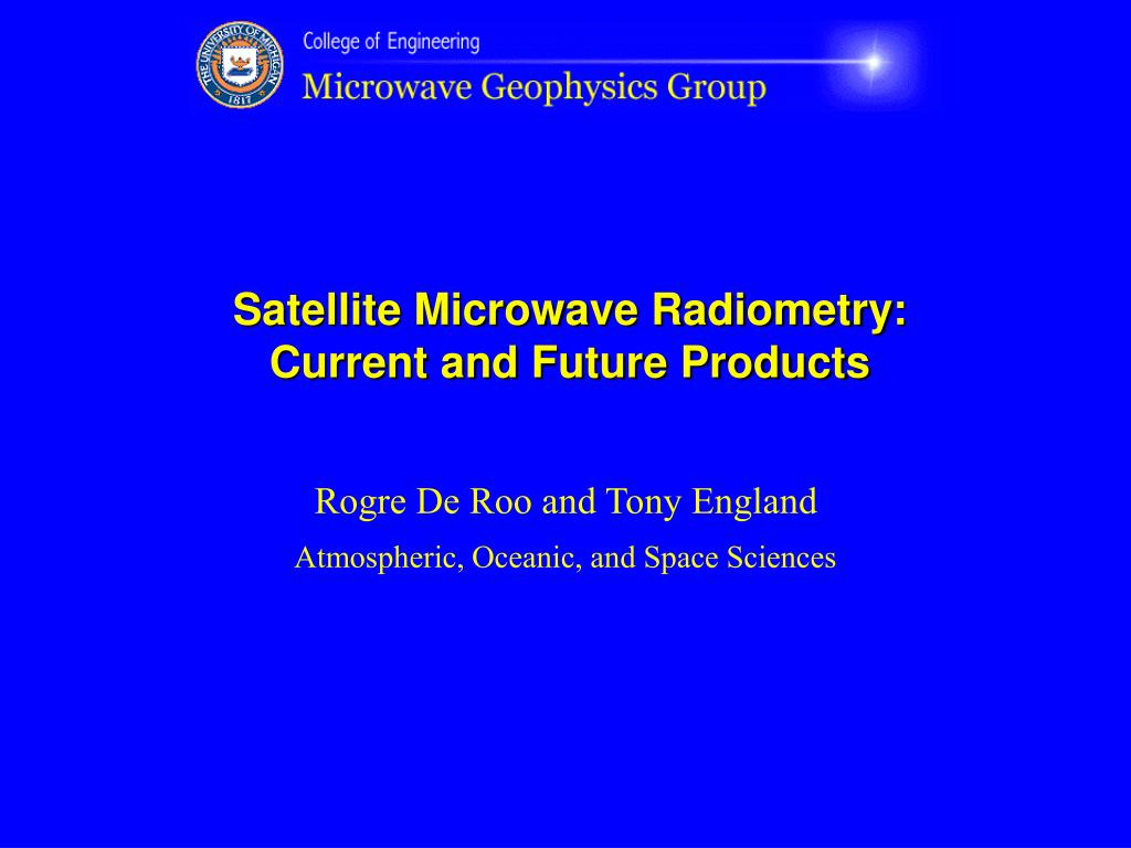 satellite microwave radiometry current and future products l.