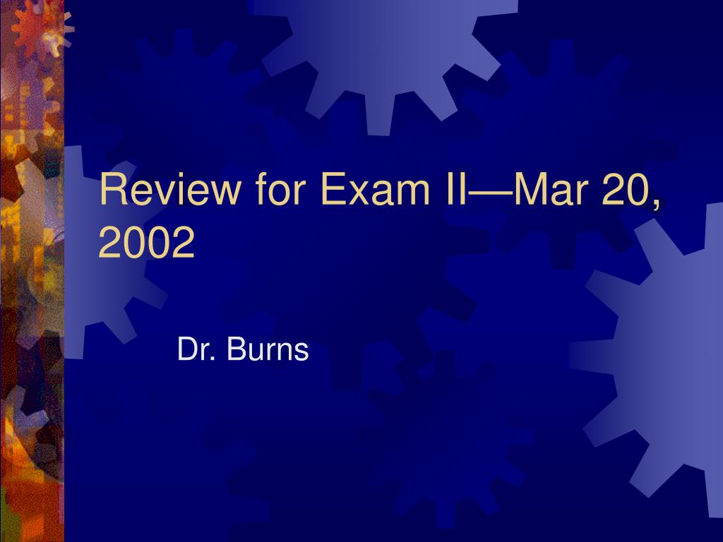 review for exam ii mar 20 2002 l.