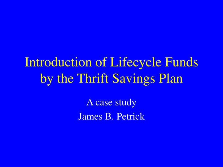 introduction of lifecycle funds by the thrift savings plan n.