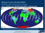 resources for selecting data modis land global browse images