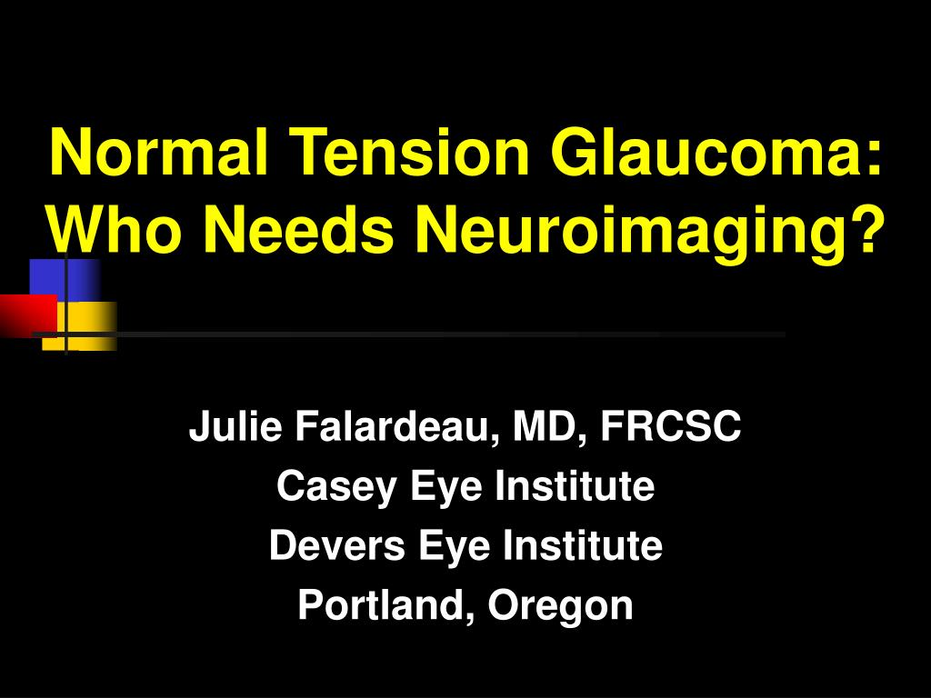 normal tension glaucoma who needs neuroimaging l.