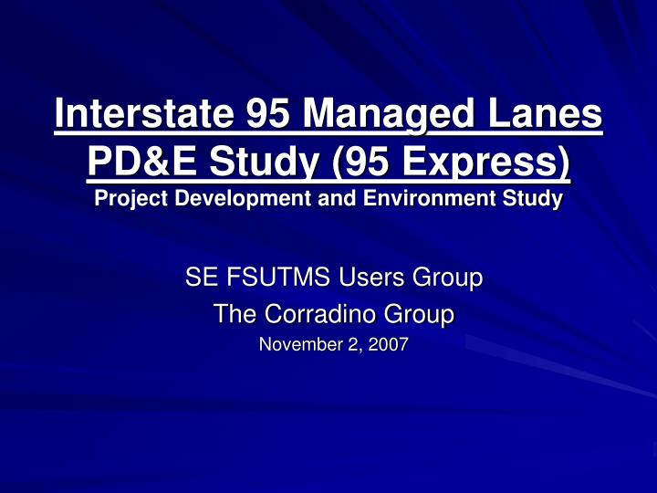 interstate 95 managed lanes pd e study 95 express project development and environment study n.