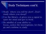 study techniques cont d