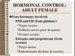 hormonal control adult female