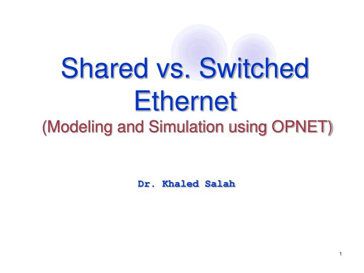 shared vs switched ethernet modeling and simulation using opnet n.