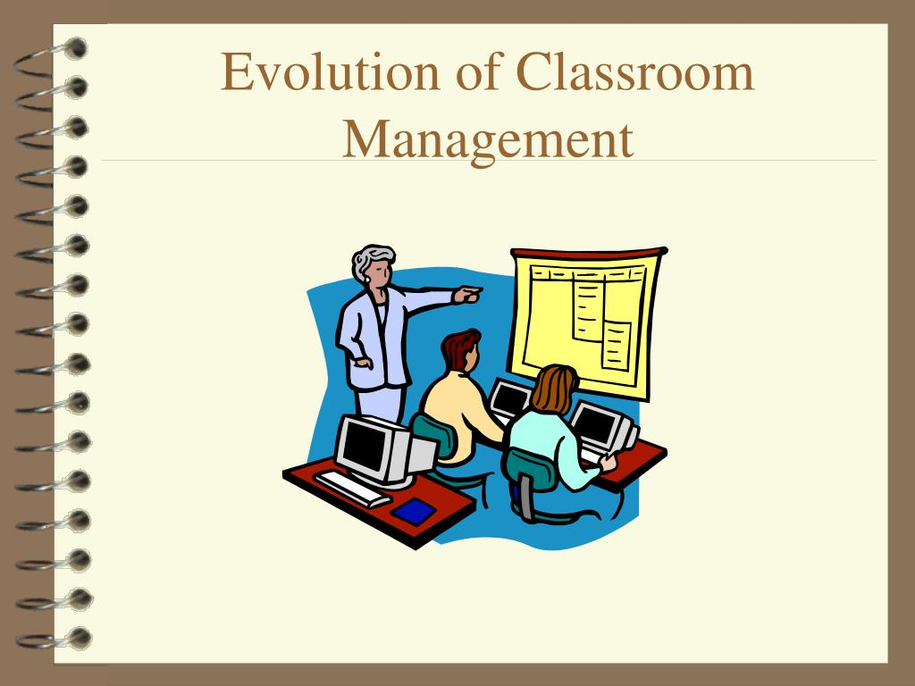 evolution of classroom management l.