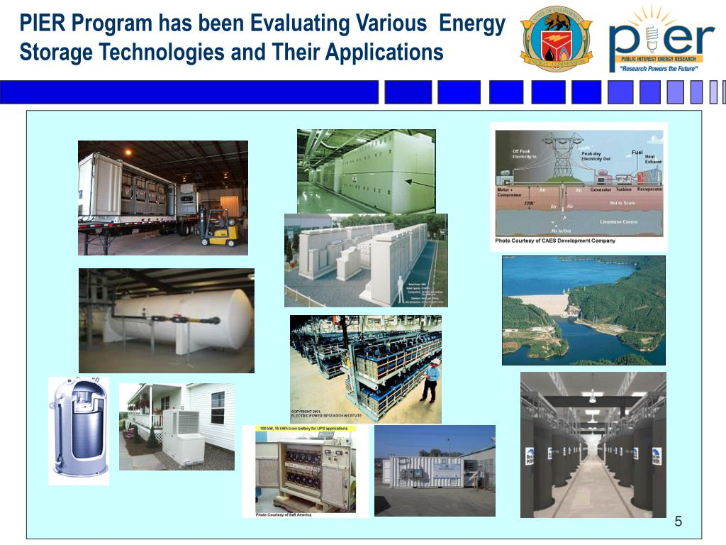 PIER Program has been Evaluating Various  Energy  Storage Technologies and Their Applications