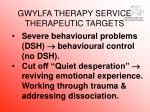 gwylfa therapy service therapeutic targets