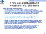 a new look at globalisation is necessary e g sbs trade