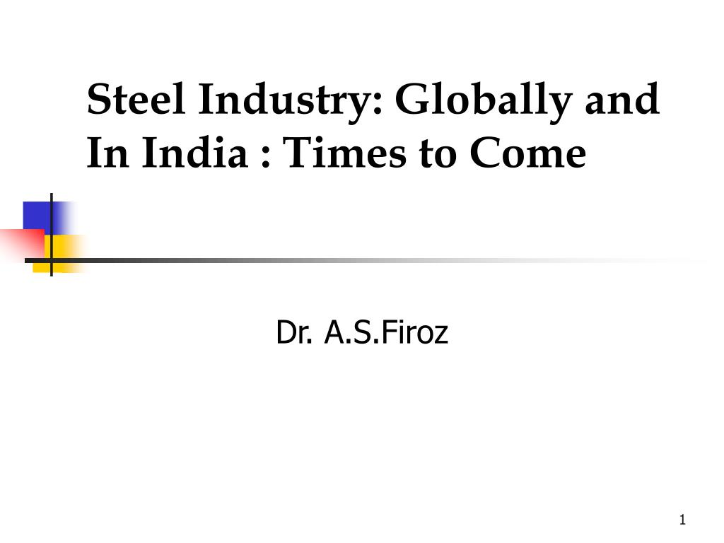 steel industry globally and in india times to come l.