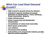 what can lead steel demand growth