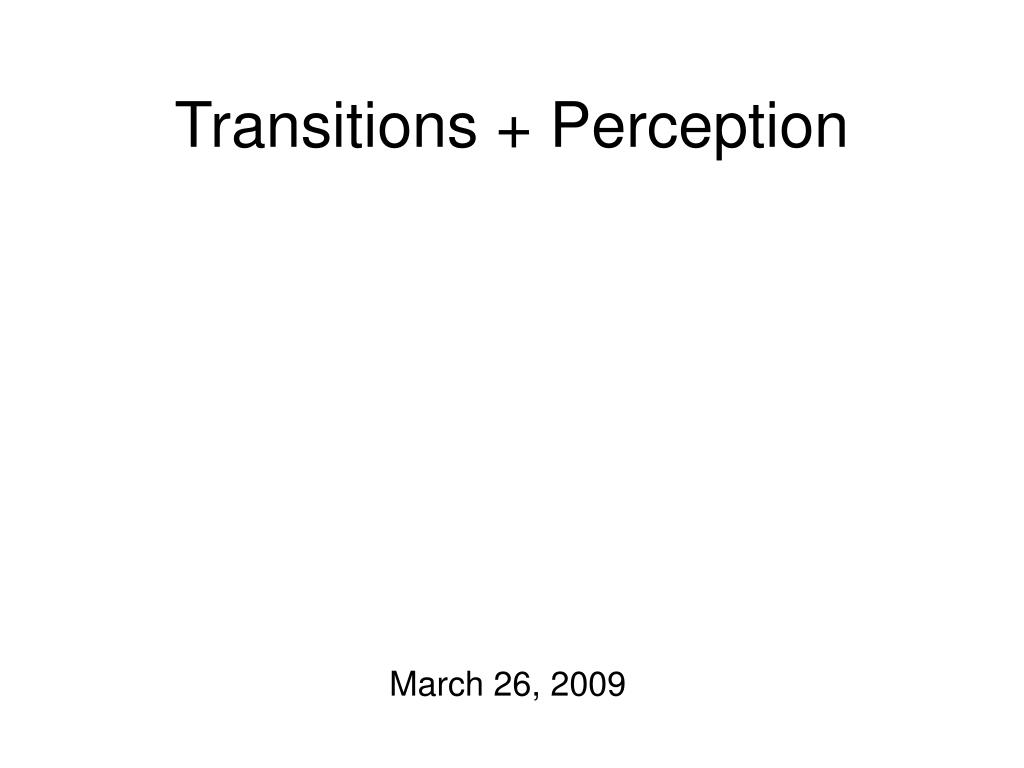 transitions perception l.