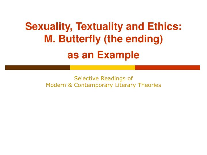 sexuality textuality and ethics m butterfly the ending as an example n.
