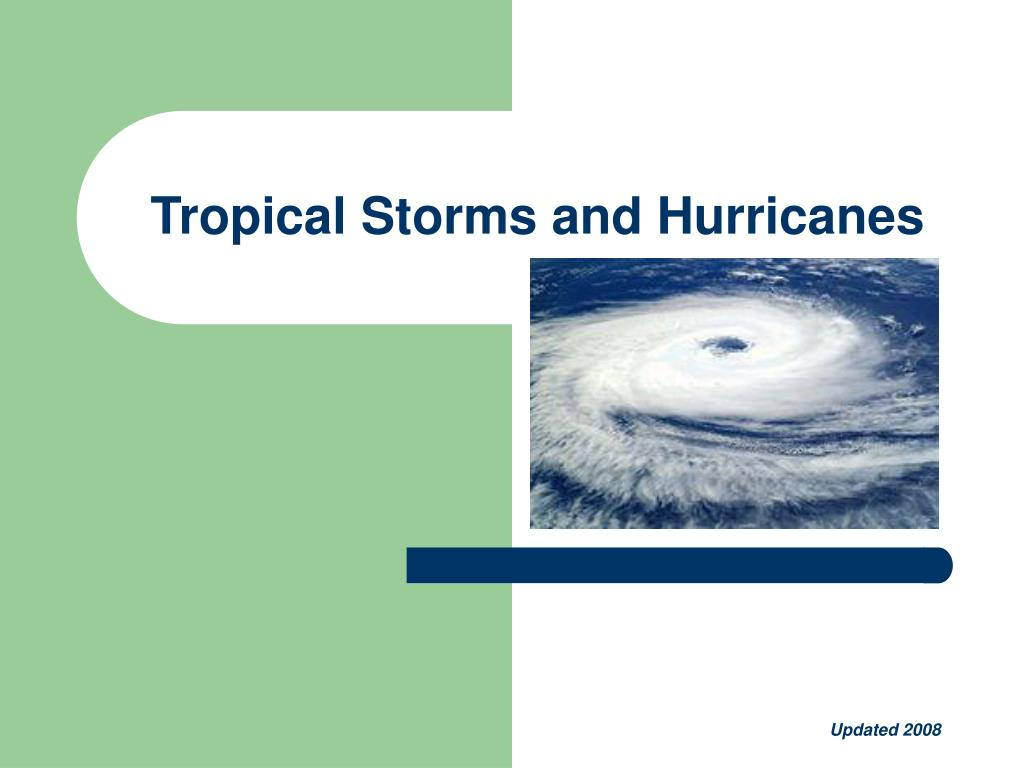 tropical storms and hurricanes l.
