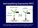 self amplifying exponential prtt