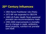 20 th century influences11