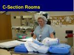 c section rooms