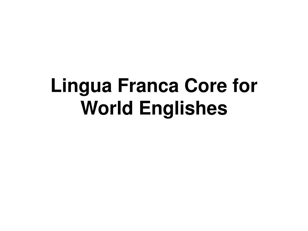 lingua franca core for world englishes l.