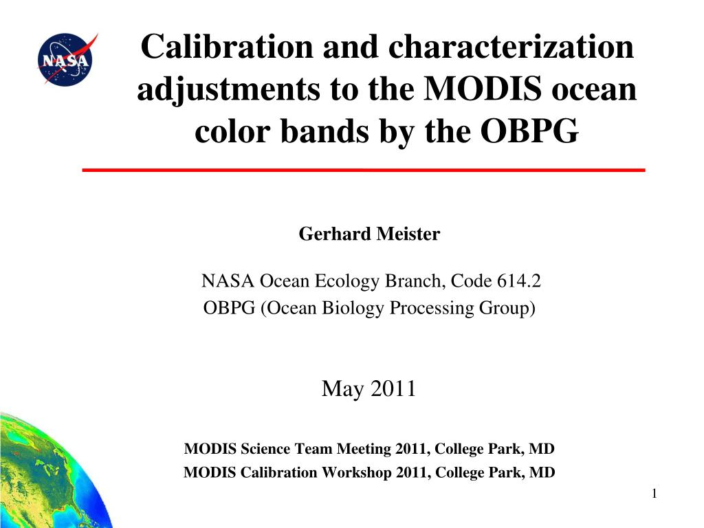 calibration and characterization adjustments to the modis ocean color bands by the obpg l.