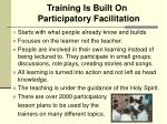 training is built on participatory facilitation