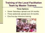 training of the local facilitation team by master trainers