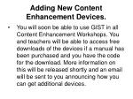 adding new content enhancement devices