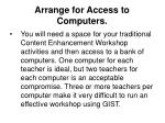 arrange for access to computers