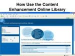 how use the content enhancement online library