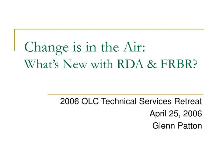change is in the air what s new with rda frbr n.