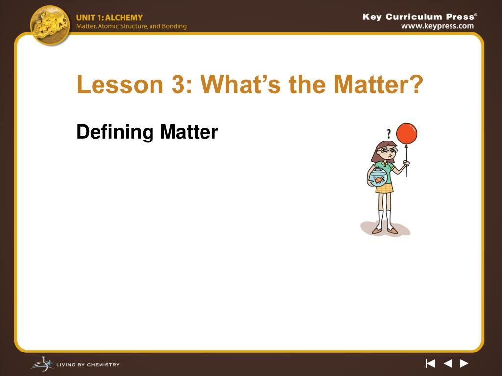 Lesson 3: What's the Matter?