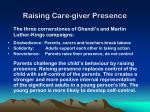 raising care giver presence