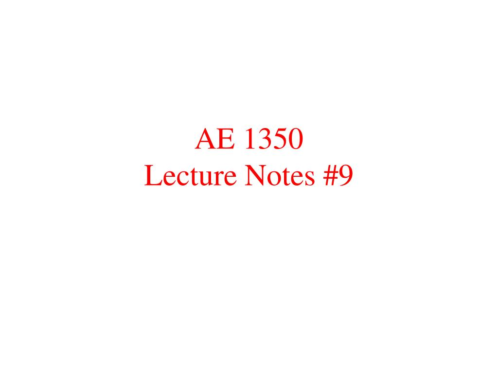 ae 1350 lecture notes 9 l.