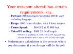 your transport aircraft has certain requirements say