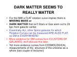 dark matter seems to really matter